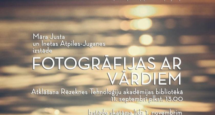 """Foto un dzejas izstāde """"Fotogrāfijas ar vārdiem"""""""